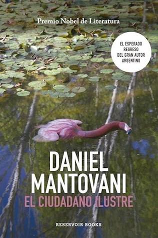 El ciudadano ilustre by Daniel Mantovani