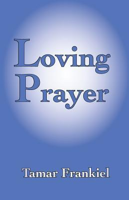 Loving Prayer: A Study Guide to Everyday Jewish Prayer