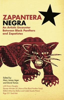 Zapantera Negra: An Artistic Encounter Between Black Panthers and Zapatistas