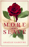 More Than A Slave by Anaelle Gadeyne