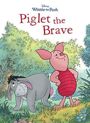 Winnie the Pooh: Piglet the Brave (Disney Storybook (eBook))
