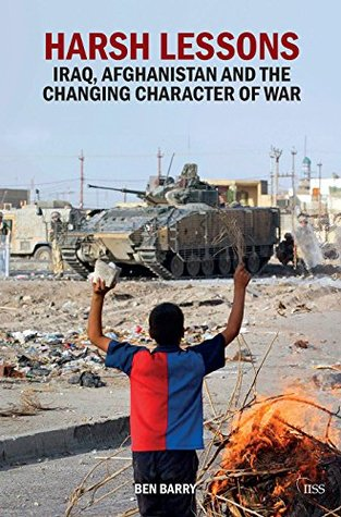 Harsh Lessons: Iraq, Afghanistan and the Changing Character of War (Adelphi Book 461)