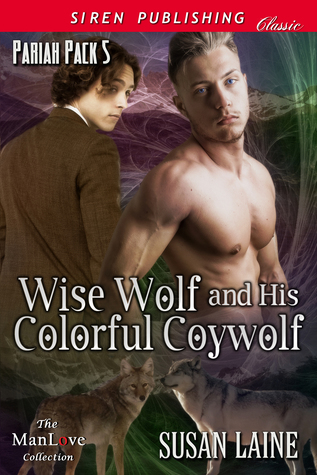 Book Review: Wise Wolf and His Colorful Coywolf (The Pariah Pack #5) by Susan Laine