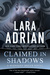 Claimed in Shadows (Midnight Breed, #15) by Lara Adrian