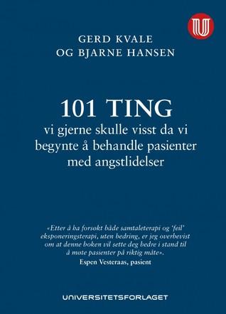 101 ting vi gjerne skulle visst da vi begynte å behandle pasi... by Gerd Kvale