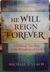 He will reign forever - A Biblical Theology of the Kingdom of God