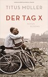 Der Tag X by Titus Müller