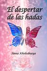 El despertar de las hadas by Anna Kholodnaya