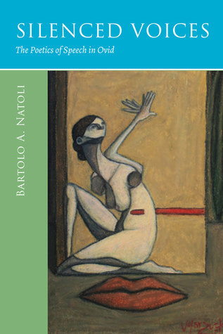 Silenced Voices: The Poetics of Speech in Ovid