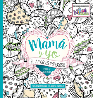 Mamá y yo: El amor es poderoso / Mommy and Me: Love is Powerful: Coloring Book