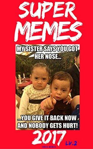 Super Memes 2017: 1500+ Lv.2 Cat Memes Enjoy Life Pictures (Cat Memes, Funny Memes, Memes XL, Best Memes, Memes Free,Memes Books,Funny Memes, Funny Jokes, Funny Books, Comedy,Hilarious,Enj)