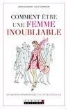 Comment être une femme inoubliable: Les secrets intemporels du chic et de l'élégance (DEV. PERSO POCH)
