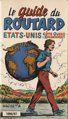 États-Unis côte ouest et Rocheuses (Guide du Routard, 1996/1997)