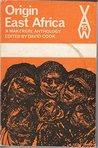 Origin East Africa: A Makerere Anthology