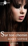 Sur ton chemin - tome 4 by Sophie Mikky