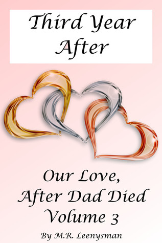 Third Year After (Our Love, After Dad Died, Vol. III)