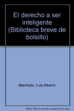 El derecho a ser inteligente (Biblioteca breve de bolsillo)