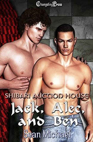 Book Review: Jack, Alec & Ben (Shibari Auction House Box Set) by Sean Michael