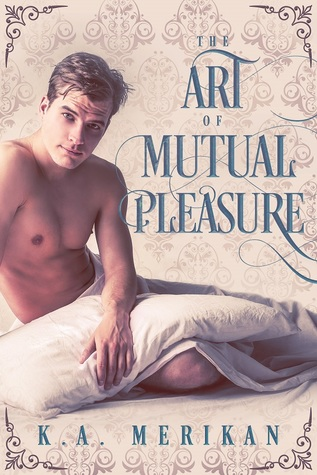 Book Review: The Art of Mutual Pleasure by K.A. Merikan
