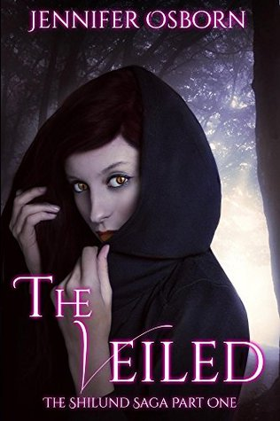 The Veiled: The Expanded Edition (The Shilund Saga Book 1)