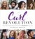 The Curl Revolution Inspiring Stories and Practical Advice from the NaturallyCurly Community by Michelle Breyer