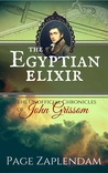 The Egyptian Elixir (The Unofficial Chronicles of John Grissom, #2)