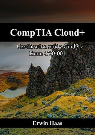 CompTIA Cloud+: Certification Study Guide. Exam CV0-001