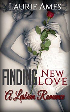 Finding New Love: Lesbian Romance: (Seeking older Women Book 1)