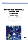 Studying America in the 21st Century: Student Essays on Contemporary U.S. Issues