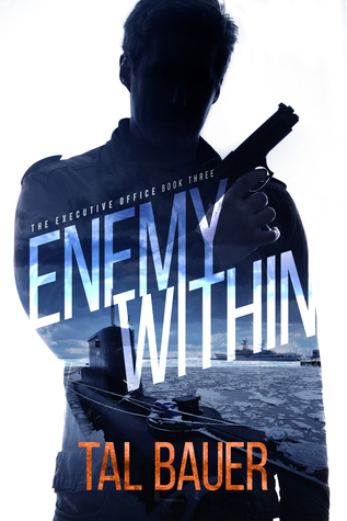 Book Review: Enemy Within (The Executive Order #3) by Tal Bauer