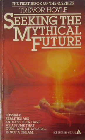 Ebook Seeking the Mythical Future by Trevor Hoyle read!