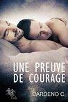 Une Preuve de Courage by Cardeno C.