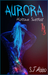AURORA Koltova svetlost by S.J. Abbo