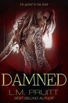 Damned by L.M. Pruitt