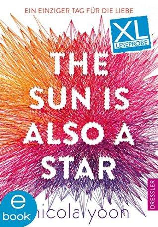 XL Leseprobe: The Sun Is Also a Star: Ein einziger Tag für die Liebe