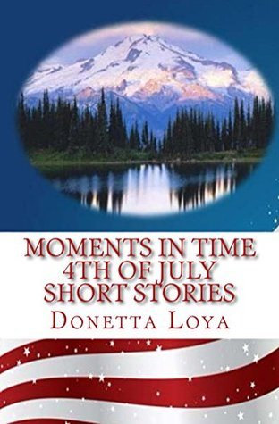 Moments in Time: 4th of July Short Stories