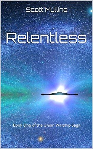 Relentless: Book One of the Union Warship Saga