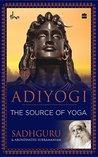 Book cover for Adiyogi: The Source of Yoga