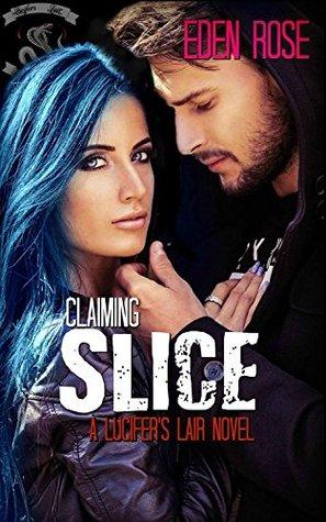 Claiming Slice: An MC Romance (Lucifers Lair MC)