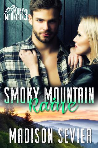 Smoky Mountain Raine, (Smoky Mountain Escapes #3)