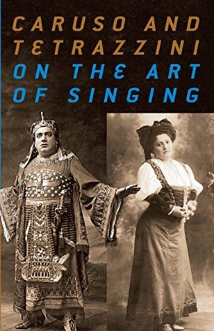 Caruso and Tetrazzini On the Art of Singing (Dover Books on Music)
