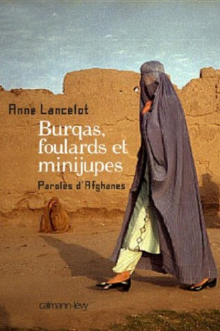 Burqas, foulards et minijupes: Paroles d'Afghanes