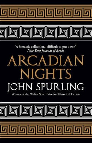 Arcadian nights the greek myths reimagined by john spurling fandeluxe Choice Image