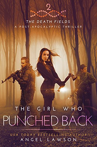 The Girl Who Punched Back (Death Fields, #2)