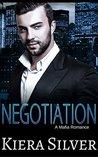 Negotiation: A Mafia Romance