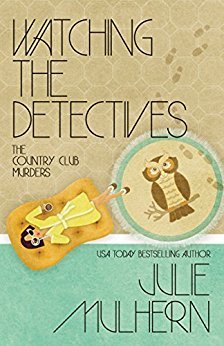 Watching the Detectives (The Country Club Murders #5)