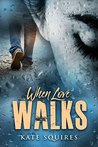 When Love Walks (Book 2 of 2)