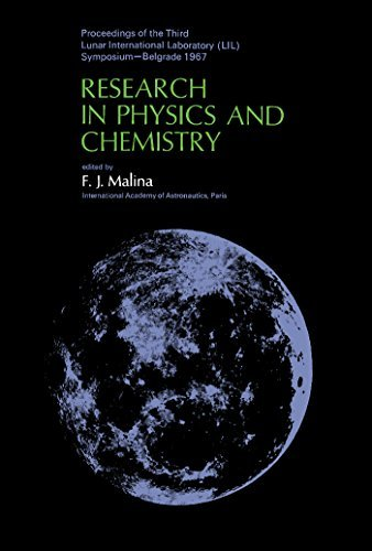 Research in Physics and Chemistry: Proceedings of the Third Lunar International Laboratory (LIL) Symposium: Research in Physics and Chemistry 3rd