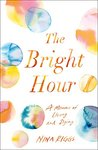 The Bright Hour: ...