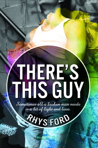 Release Day Review: There's This Guy By Rhys Ford
